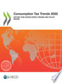 Consumption Tax Trends 2020 VAT GST and Excise Rates  Trends and Policy Issues Book