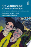 New Understandings of Twin Relationships