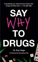 link to Say why to drugs : everything you need to know about the drugs we take and why we get high in the TCC library catalog