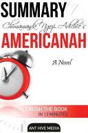 Summary Chimamanda Ngozi's Americanah: A Novel