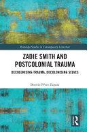 Zadie Smith and Postcolonial Trauma