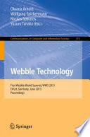 Webble Technology  : First Webble World Summit, WWS 2013, Erfurt, Germany, June 3-5, 2013. Proceedings
