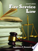 """Fire Service Law: Second Edition"" by Lawrence T. Bennett"