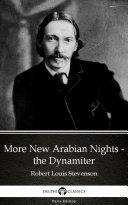 More New Arabian Nights - the Dynamiter by Robert Louis Stevenson - Delphi Classics (Illustrated) Pdf/ePub eBook