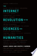 The Internet Revolution in the Sciences and Humanities