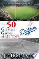 The 50 Greatest Dodgers Games of All Time