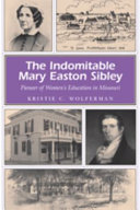 The Indomitable Mary Easton Sibley: Pioneer of Women's ...