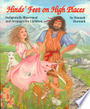 """""""Hind's Feet on High Places"""" by Hannah Hurnard, Diane C. Layton"""