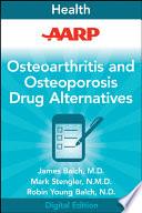 AARP Osteoarthritis and Osteoporosis Drug Alternatives