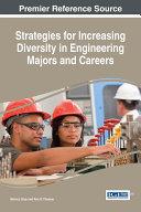 Strategies for Increasing Diversity in Engineering Majors and Careers