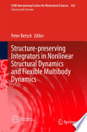 Structure Preserving Integrators In Nonlinear Structural Dynamics And Flexible Multibody Dynamics Book PDF