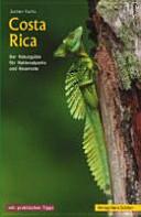 Costa Rica: der Naturguide für Nationalparks und Reservate