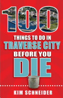 100 Things to Do in Traverse City Before You Die