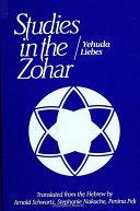 Studies in the Zohar / Yehuda Liebes ; translated from the Hebrew by Arnold Schwartz, Stephanie Nakache, Penina Peli