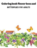 Coloring Book Flower Bees And Butterflies For Adults