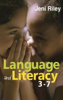 Language and Literacy 3-7