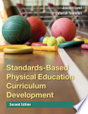 """Standards-Based Physical Education Curriculum Development"" by Jacalyn Lund, Deborah Tannehill"