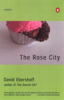 The Rose City by David Ebershoff