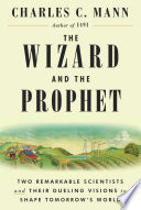 link to The wizard and the prophet : two remarkable scientists and their dueling visions to shape tomorrow's world in the TCC library catalog