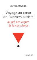 Voyage au coeur de l'univers autiste, au gré des vagues de la conscience
