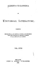 Alden S Cyclopedia Of Universal Literature Presenting Biographical And Critical Notices And Specimens From The Writings Of Eminent Authors Of All Ages And All Nations