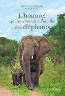 L'homme qui murmurait à l'oreille des éléphants