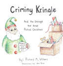 Criminy Kringle  And the Oversight that Almost Ruined Christmas