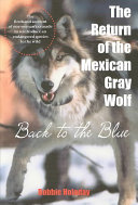 The Return of the Mexican Gray Wolf
