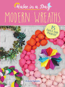 Make in a Day: Modern Wreaths