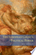 The European Court's Political Power  : Selected Essays