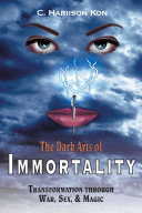 The Dark Arts of Immortality