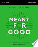 Meant for Good Study Guide Book PDF