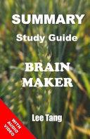 Brain Maker - Summary Study Guide