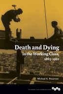 Pdf Death and Dying in the Working Class, 1865-1920
