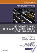 Degenerative Spinal Deformity  Creating Lordosis in the Lumbar Spine  An Issue of Neurosurgery Clinics of North America E Book