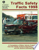 Traffic Safety Facts 1998 - a Compilation of Motor Vehicle Crash Data from the Fatal Accident Reporting System and the General Estimates System