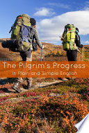 The Pilgrim S Progress In Plain And Simple English From This World To That Which Is To Come Book PDF