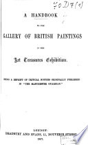A Handbook to the Gallery of British Paintings in the Art Treasures Exhibition