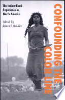 """""""Confounding the Color Line: The Indian-Black Experience in North America"""" by James Brooks"""