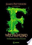 Witch & Wizard 3 - Verborgenes Feuer