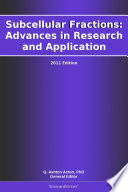 Subcellular Fractions  Advances in Research and Application  2011 Edition Book