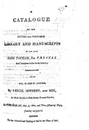A Catalogue of the     Library and Manuscripts of the late J  Topham  Esq   etc
