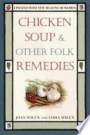 Chicken Soup Other Folk Remedies