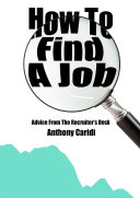 How To Find A Job : Advice From The Recruiter's Desk
