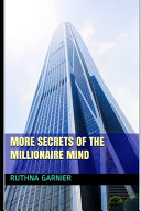 More Secrets of the Millionaire Mind