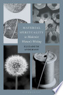 Material Spirituality In Modernist Women S Writing