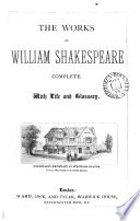 The works of William Shakespeare complete. With life and glossary