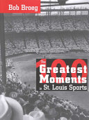 The 100 Greatest Moments in St  Louis Sports