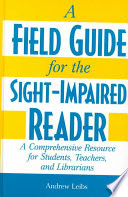 A Field Guide for the Sight-impaired Reader