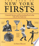 The Book of New York Firsts Book